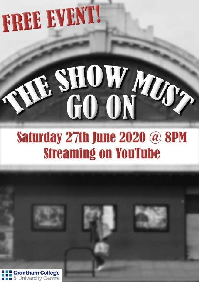 The Show Must Go On, to be performed online by performing arts students of Grantham College. (37074651)